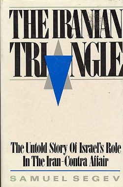 Image for The Iranian Triangle: the Untold Story of Israel's Role in the Ir An-Contra Affair