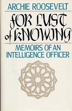 Image for For Lust of Knowing : the Memoirs of an Intelligence Officer in T He Middle East.