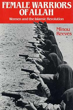 Image for Female Warriors of Allah: Women & the Islamic Revolution