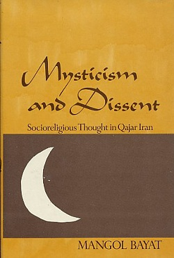 Image for Mysticism & Dissent: Socioreligious Thought in Qajar Iran
