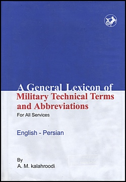 Image for A General Lexicon Of Military Technical Terms & Abbreviations For All Services