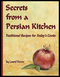Image for Secrets from a Persian Kitchen: Traditional Recipes for Today's Cooks