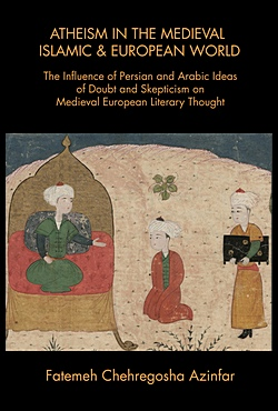 Image for Atheism in the Medieval Islamic and European World